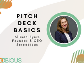 Webinar: Pitch Deck Basics With Scroobious Founder Allison Byers