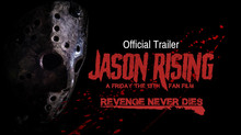 'JASON RISING' A Friday the 13th fan film releases trailer