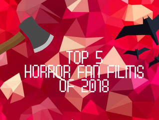 EDITORIAL // Top 5 Horror Fan Films of 2018