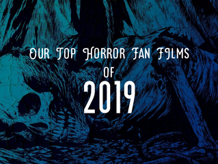 EDITORIAL // Our Top Horror Fan Films of 2019