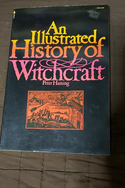 An Illustrated History of Witchcraft by Peter Haining