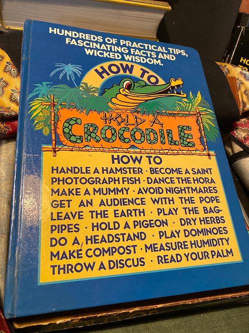 How to hold a Crocodile
