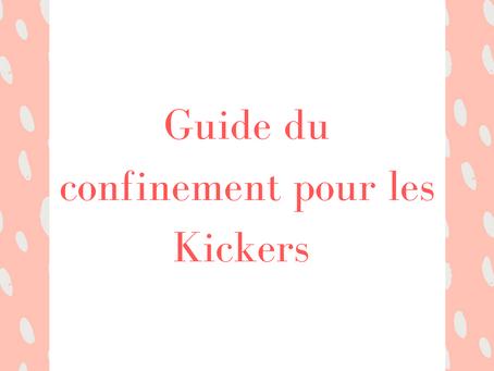 Guide du confinement pour les Kickers