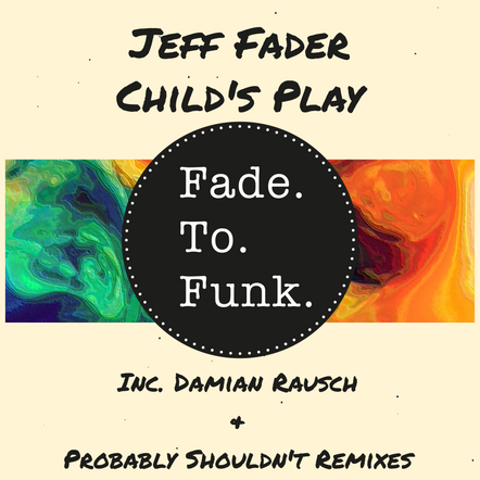 Jeff Fader - Child's Play