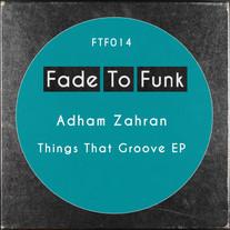 Adham Zahran - Things That Groove EP