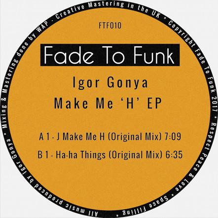 Igor Gonya - Make Me 'H' EP