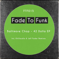 Baltimore Chop - 42 Dolla EP