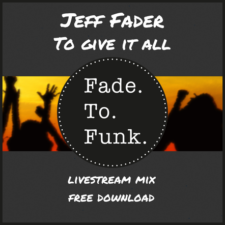 Jeff Fader - To Give It All