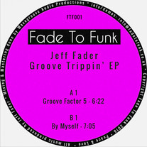 Jeff Fader - Groove Trippin' EP