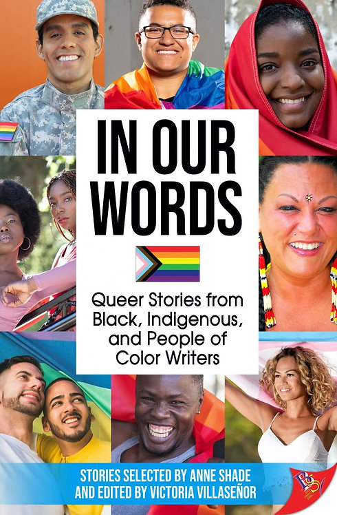 In Our Words: Queer Stories from Black, Indigenous, and People of Color Writers