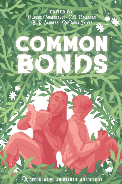 Common Bonds: A Speculative Aromantic Anthology