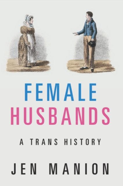 Female Husbands: A Trans History