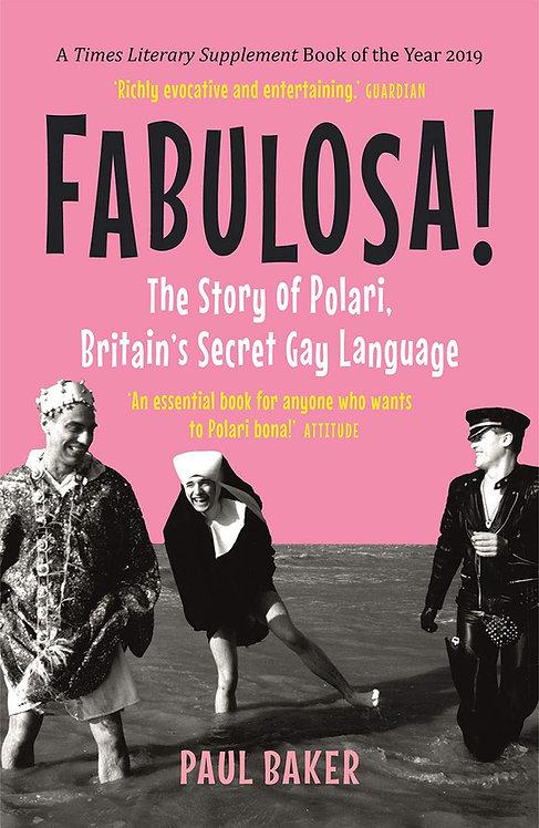 Fabulosa! : The Story of Polari, Britain's Secret Gay Language