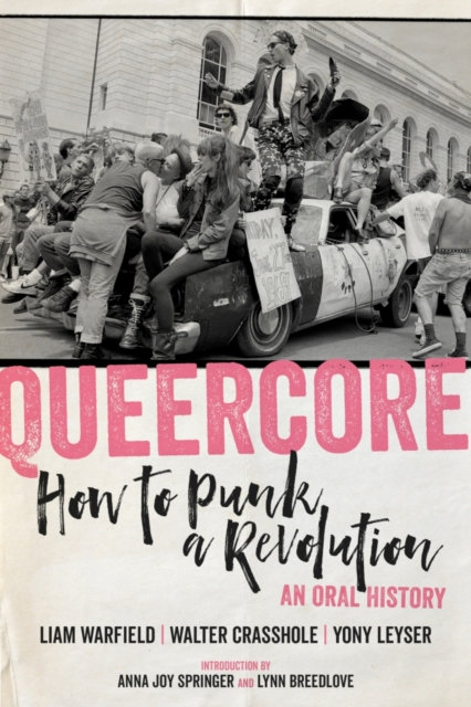 Queercore: How to Punk a Revolution - An Oral History