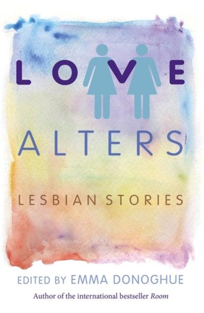 Love Alters : Lesbian Stories