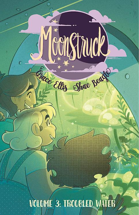 Moonstruck Volume 3: Troubled Waters