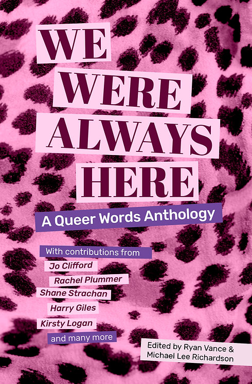We Were Always Here: A Queer Words Anthology