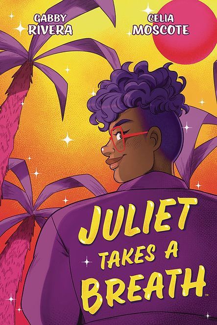 Juliet Takes a Breath: The Graphic Novel