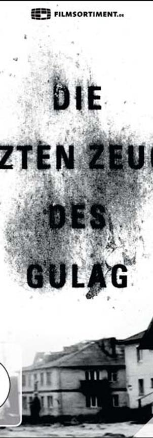 Die letzten Zeugen des Gulags
