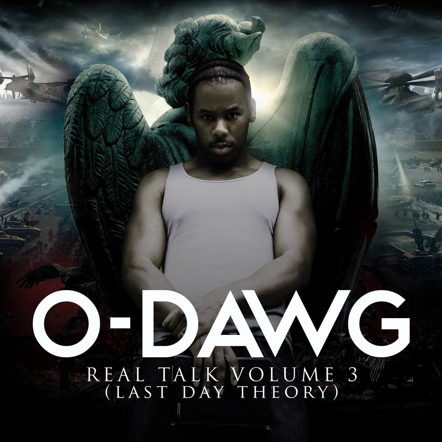 "O-dawg's third release,Real Talk Vol.3 ""Las Day Theory"""