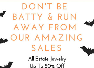 Don't be Batty & Run Away- All Estate Jewelry up to 50% off