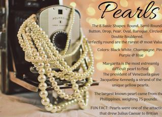 Pearls: Classic, Elegant, Hard-Glistening Object & Most Valuable.