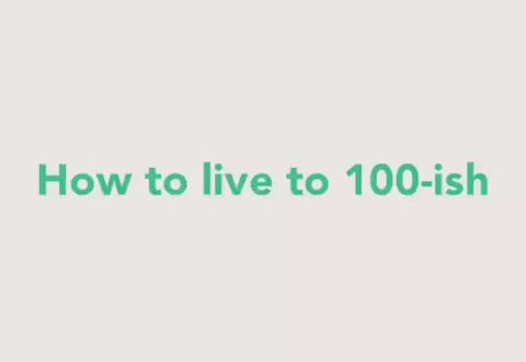 How to live to 100-ish