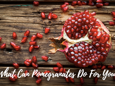 What Can Pomegranates Do For You?