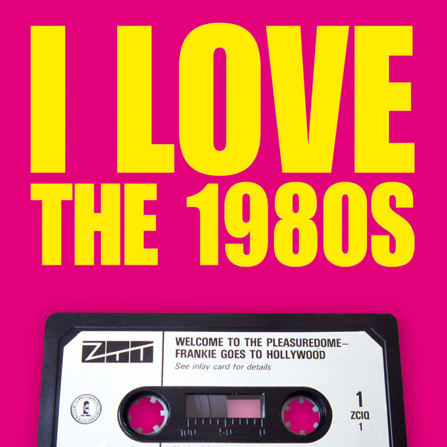 I LOVE THE 1980s