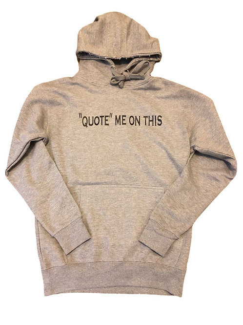 """Quote"" Me On This hoodie"