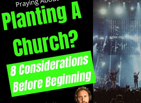 8 Considerations Before Planting a Church (Or Restructuring One)