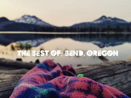 The Best Of: Bend, Oregon