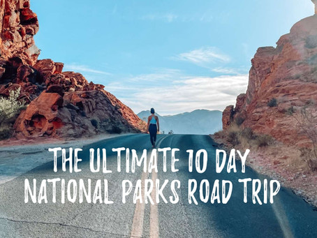 The Ultimate 10 Day National Parks Road Trip Itinerary: Utah, Arizona & Beyond