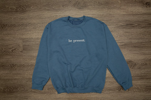 Elevated Slate Blue 'be present' Crew Sweatshirt