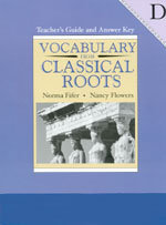 Vocabulary from Classical Roots Book D Teacher's Guide (gr. 10)