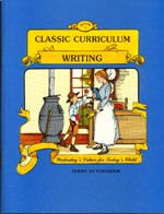 Classic Curriculum Writing Workbook - Series 3 - Book 1