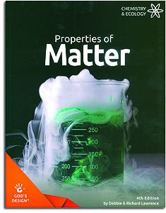 Properties of Matter Student Book - God's Design for Chemistry & Ecology Series