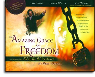 The Amazing Grace of Freedom - Wilberforce