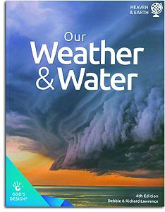 Our Weather and Water Student Book - God's Design for Heaven & Earth