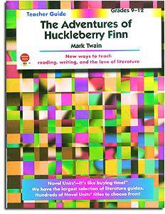 The Adventures of Huckleberry Finn Novel Units Teacher Guide