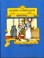 Classic Curriculum Writing Workbook - Series 4 - Book 1