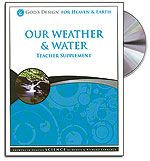 Our Weather and Water - Teacher's Guide (with CD) - God's Design for Heaven & Ea