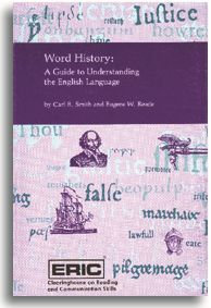 Word History - A Guide to Understanding the English Language