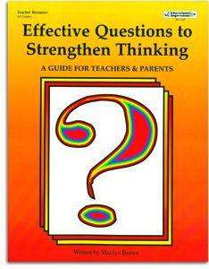 Effective Questions to Strengthen Thinking