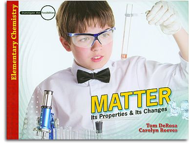 Matter: Its Properties & Its Changes - Textbook