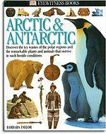 Arctic and Antarctic - An Eyewitness Book