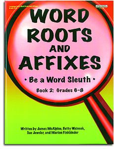 Word Roots and Affixes - Book 2: Gr. 6-8