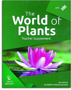The World of Plants Teacher Supplement - God's Design for Life Series