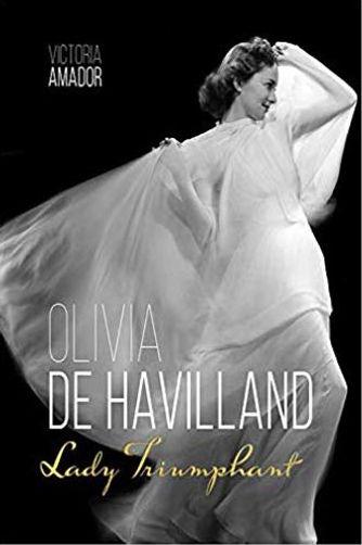 Book Review Olivia De Havilland Lady Triumphant