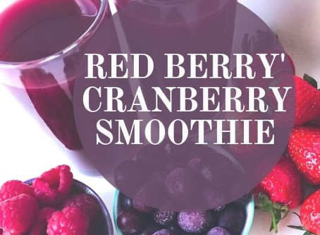 RED, RED WIIIIITH CRANBERRY SMOOTHIE